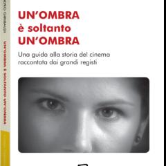 """Presentazione del libro """"UN'OMBRA E' SOLTANTO UN'OMBRA"""" – sabato 16 ottobre ore 18:00"""
